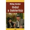 Rideg Sándor INDUL A BAKTERHÁZ