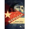 Robert Merle MERLE, ROBERT - MONCADA - FIDEL CASTRO ELSÕ CSATÁJA