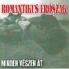 Romantikus erőszak Minden vészen át (CD)