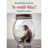 Ruediger Dahlke - Te mitől félsz? - Öngyógyító program