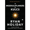 Ryan Holiday Az egyensúly a kulcs