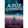 S. K. Tremayne : A tűz gyermeke