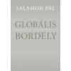 Salamon Pál GLOBÁLIS BORDÉLY - SZERELEMRŐL ÉS VILÁGUNK ÁLLAPOTÁRÓL