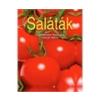 Saláták - Ellenállhatatlan finomságok lépésrol lépésre