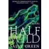 Sally Green GREEN, SALLY - HALF WILD - VADSÁG