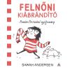 Sarah Andersen ANDERSEN, SARAH - FELNÕNI KIÁBRÁNDÍTÓ - SARAHS SCRIBBLES-GYÛJTEMÉNY