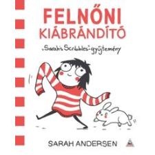 Sarah Andersen Felnőni kiábrándító szórakozás