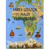 Sarah Harrison Híres utazók nagy felfedezései