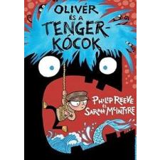 Sarah McIntyre, Philip Reeve OLIVÉR ÉS A TENGERKÓCOK gyermek- és ifjúsági könyv