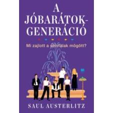 Saul Austerlitz A Jóbarátok-generáció irodalom