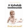 Saxum Kiadó Lichaamstal Bij: A kisbabák testbeszéde