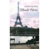 Saxum Kiadó Sediánszky Nóra: Tékozló Párizs - Városnapló öt tételben