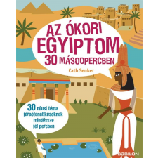 - SENKER, CATH - AZ ÓKORI EGYIPTOM 30 MÁSODPERCBEN ajándékkönyv