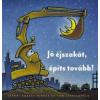 Sherri Duskey Rinker, Tom Lichtenheld Jó éjszakát, építs tovább!