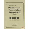 Solo Music Dallamvezetés - Harmonizáció - Improvizáció iskolája
