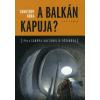 Somlyódy Nóra A Balkán kapuja?