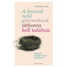 Stefanie Stahl A benned rejlő gyermeknek otthonra kell találnia társadalom- és humántudomány
