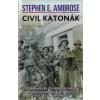 Stephen E. Ambrose Civil katonák