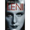 Steven Bach LENI - LENI RIEFENSTAHL ÉLETE ÉS MUNKÁSSÁGA
