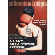Stieg Larsson A LÁNY, AKI A TŰZZEL JÁTSZIK - MILLENNIUM TRILÓGIA II. regény