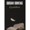 Susan Sontag EGYIDŐBEN