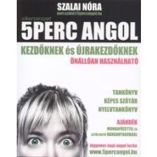 Szalai Nóra 5 perc angol kezdőknek és újrakezdőknek - Nyelvkönyv ... dfdeaa4ac2