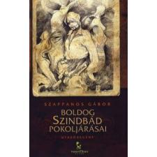 Szappanos Gábor BOLDOG SZINDBÁD POKOLJÁRÁSAI - UTAZÓREGÉNY regény