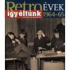 Széky János Retroévek 1964-65 - Így éltünk
