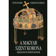 Szelényi Károly, Tóth Endre A Magyar Szent Korona művészet