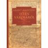 Szent Ágoston ISTEN VÁROSÁRÓL IV. - DE CIVITATE DEI