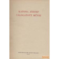 Szépirodalmi Katona József válogatott művei antikvárium - használt könyv
