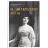 Szépmíves Ami elmúlt - M. Hrabovszky Júlia
