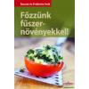 Sziget Könyvkiadó Főzzünk fűszernövényekkel!