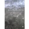 Szijj Ferenc SZIJJ FERENC - NÖVÉNYOLIMPIA - ÜKH 2017