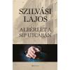 Szilvási Lajos SZILVÁSI LAJOS - ALBÉRLET A SÍP UTCÁBAN