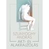 Szunyoghy András SZUNYOGHY ANDRÁS - AKT- ÉS ALAKRAJZOLÁS