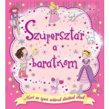 - SZUPERSZTÁR A BARÁTNÕM gyermek- és ifjúsági könyv