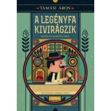 Tamási Áron A legényfa kivirágzik gyermek- és ifjúsági könyv