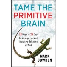 Tame the Primitive Brain – Mark Bowden idegen nyelvű könyv