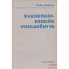 Táncsics Könyvkiadó Rakodógép-kezelők vizsgakönyve