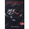 Tara Monti Innuendo - Ellenszélben