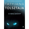Tatjana Tolsztaja TOLSZTAJA, TATYJANA - A MACSKÁNY