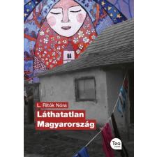 Tea Kiadó L. Ritók Nóra: Láthatatlan Magyarország gyógyhatású készítmény