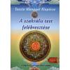 Tenzin Wangyal Rinpocse A SZAKRÁLIS TEST FELÉBRESZTÉSE - AJÁNDÉK DVD-VEL