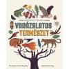 TESSLOFF ÉS BABILON KIADÓI KFT Varázslatos természet (Új példány, megvásárolható, de nem kölcsönözhető!)