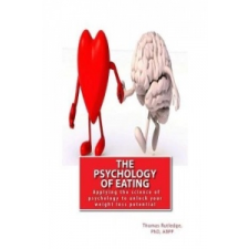 The Psychology of Eating: Applying the science of psychology to unlock your weight loss potential – Dr Thomas Rutledge idegen nyelvű könyv