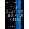 The Quantum Theory of Fields: Volume 1, Foundations – Steven Weinberg