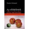 Theodore Dalrymple Az előitéletek dicsérete