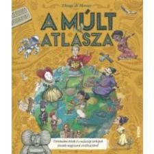 Thiago de Moraes A múlt atlasza gyermek- és ifjúsági könyv