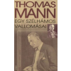 Thomas Mann EGY SZÉLHÁMOS VALLOMÁSAI